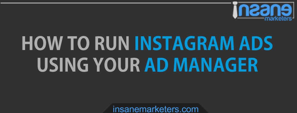 Run Instagram Ads Using Ad Manager
